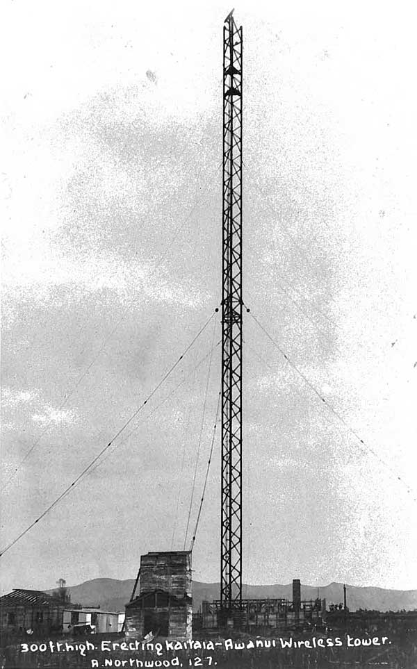 The Awanui wireless tower reaches 300 feet in 1912