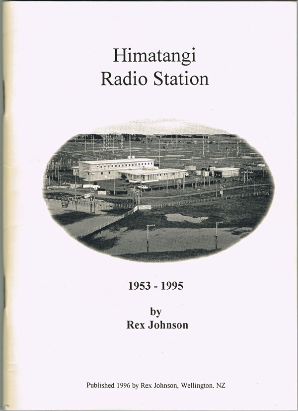 Former Himatangi Radio technician Rex Johnson produced this 64-page book for the 1995 reunion of Himatangi Radio staff held in Palmerston North